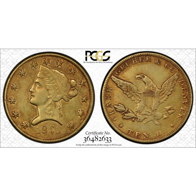 1861 $10 Clark Gruber Colorado Gold PCGS AU 50 About Uncirculated
