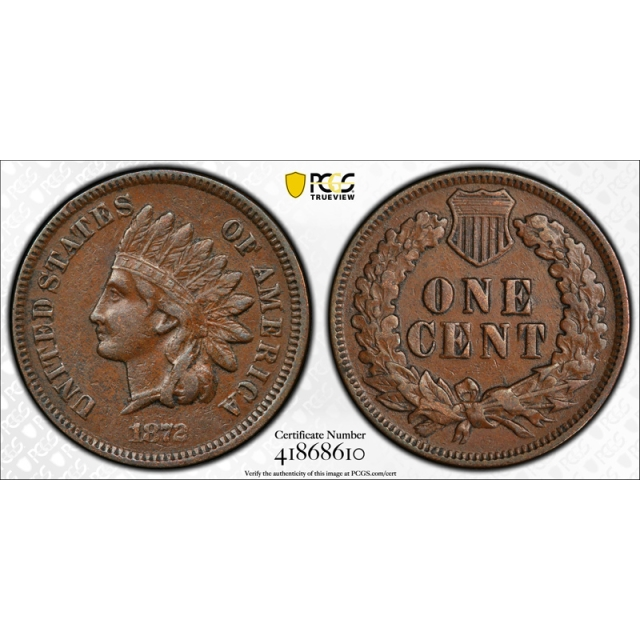 1872 1C Indian Head Cent PCGS XF 45 Extra Fine to About Uncirculated Original