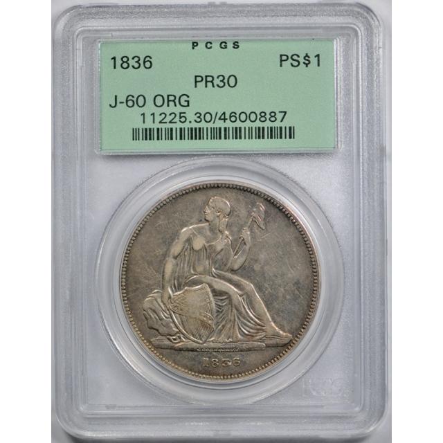 1836 $1 Original Gobrecht Dollar Seated Liberty Pattern PCGS PR 30 J 60 OGH Tough !