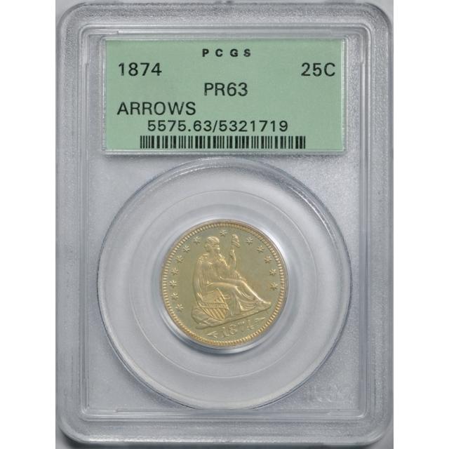 1874 25C Arrows Seated Liberty Quarter PCGS PR 63 Proof OGH W/Arrows