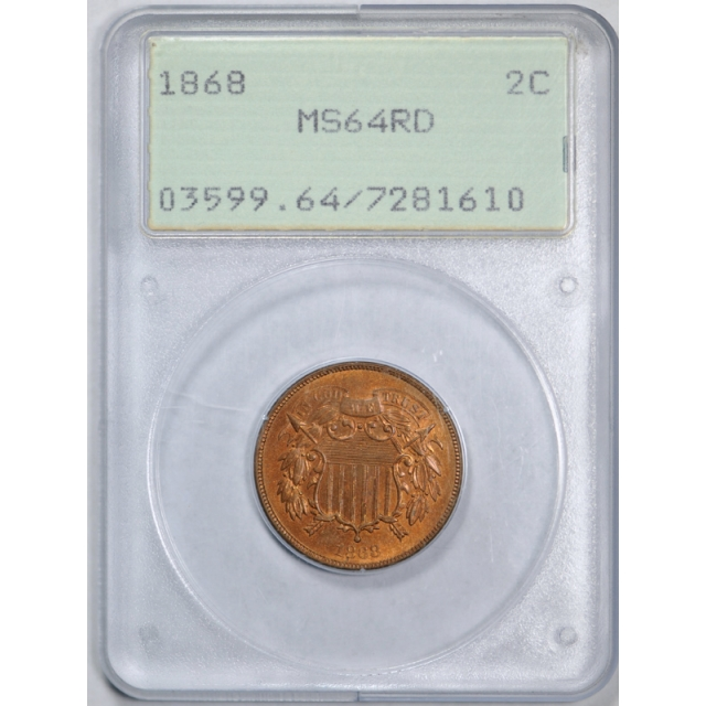 1868 2C Two Cent Piece PCGS MS 64 RD Unciculated Red Rattler Holder !