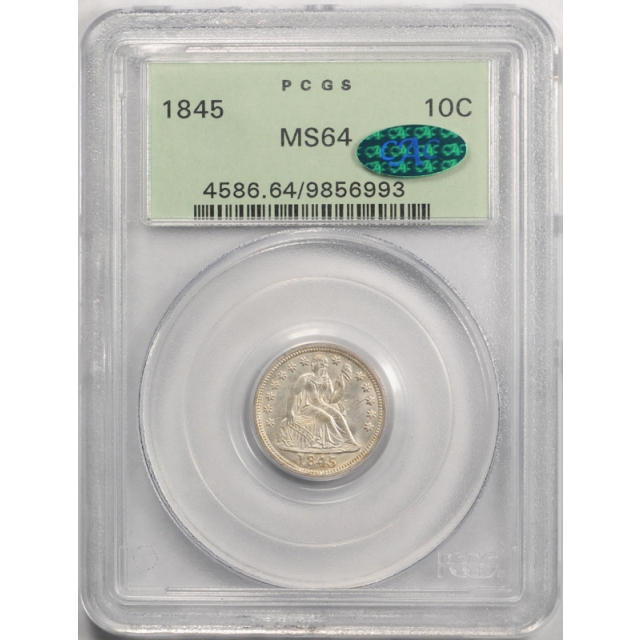 1845 10C Seated Liberty Dime PCGS MS 64 Uncirculated OGH CAC Approved Undergraded !